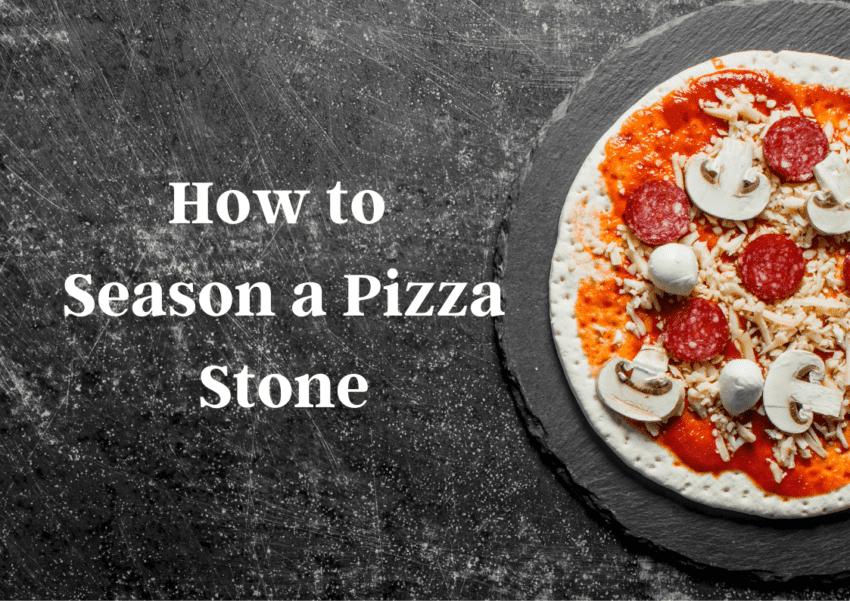 how to season a pizza stone